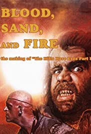 Watch Full Movie :Blood Sand and Fire: The Making of The Hills Have Eyes Part 2 (2019)