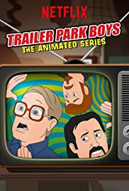Watch Full TV Series :Trailer Park Boys: The Animated Series (2019 )