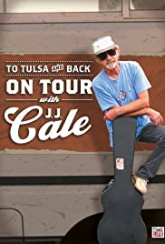 Watch Full Movie :To Tulsa and Back: On Tour with J.J. Cale (2005)