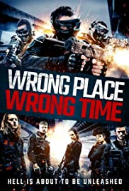 Watch Full Movie :Wrong Place, Wrong Time (2021)