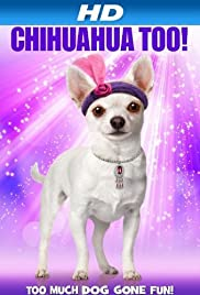 Watch Full Movie :Chihuahua Too! (2013)