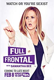 Watch Full Tvshow :Full Frontal with Samantha Bee (2016)