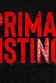 Watch Full Tvshow :Primal Instinct  TV Series (2018)