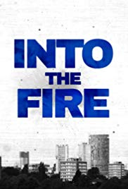 Watch Full Tvshow :Into the Fire (2018 )